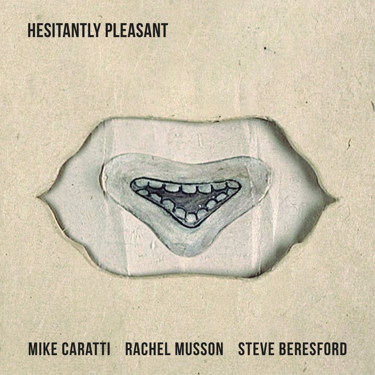 Hesitantly Pleasant by Mike Caratti · Rachel Musson · Steve Beresford