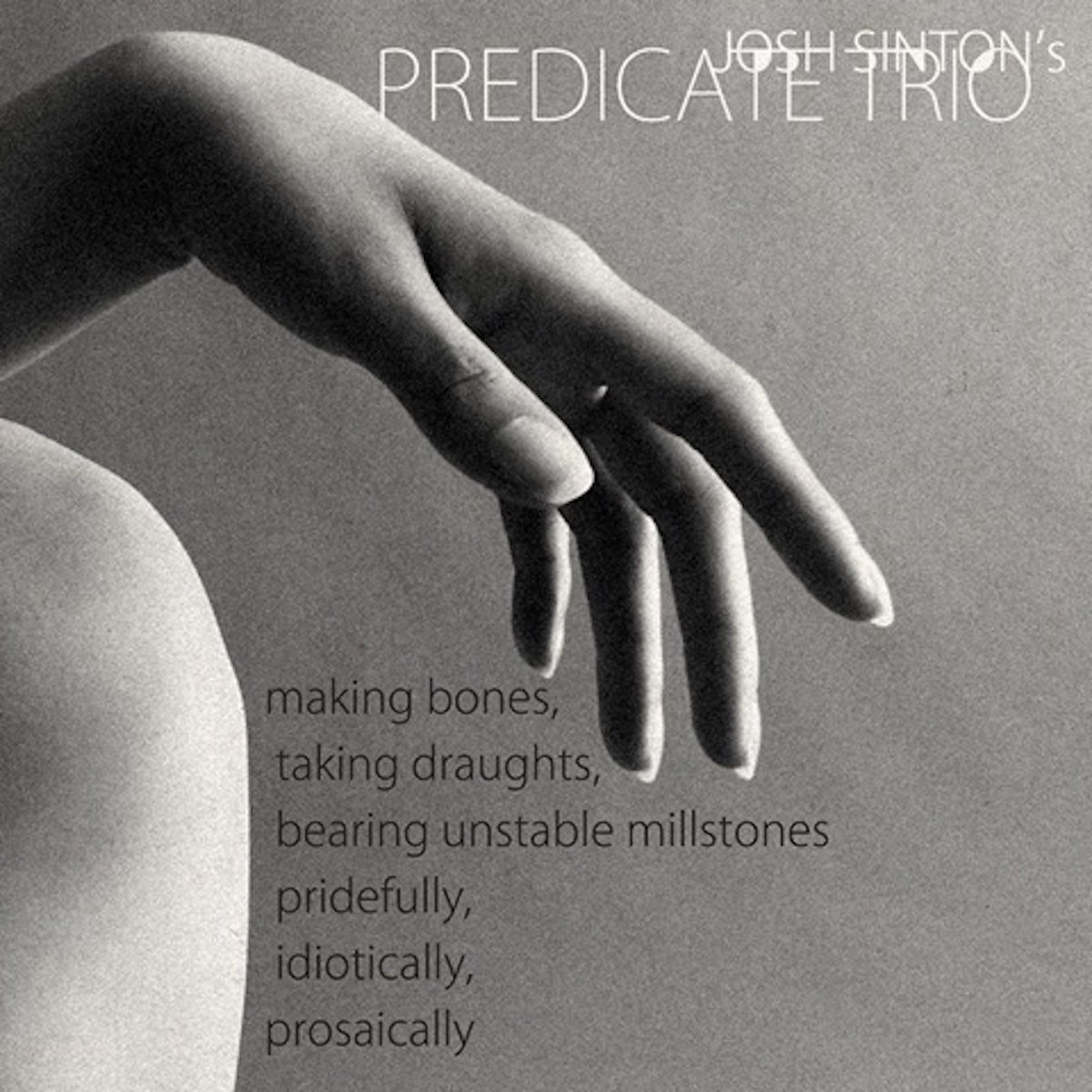 making bones by Josh Sinton's Predicate Trio