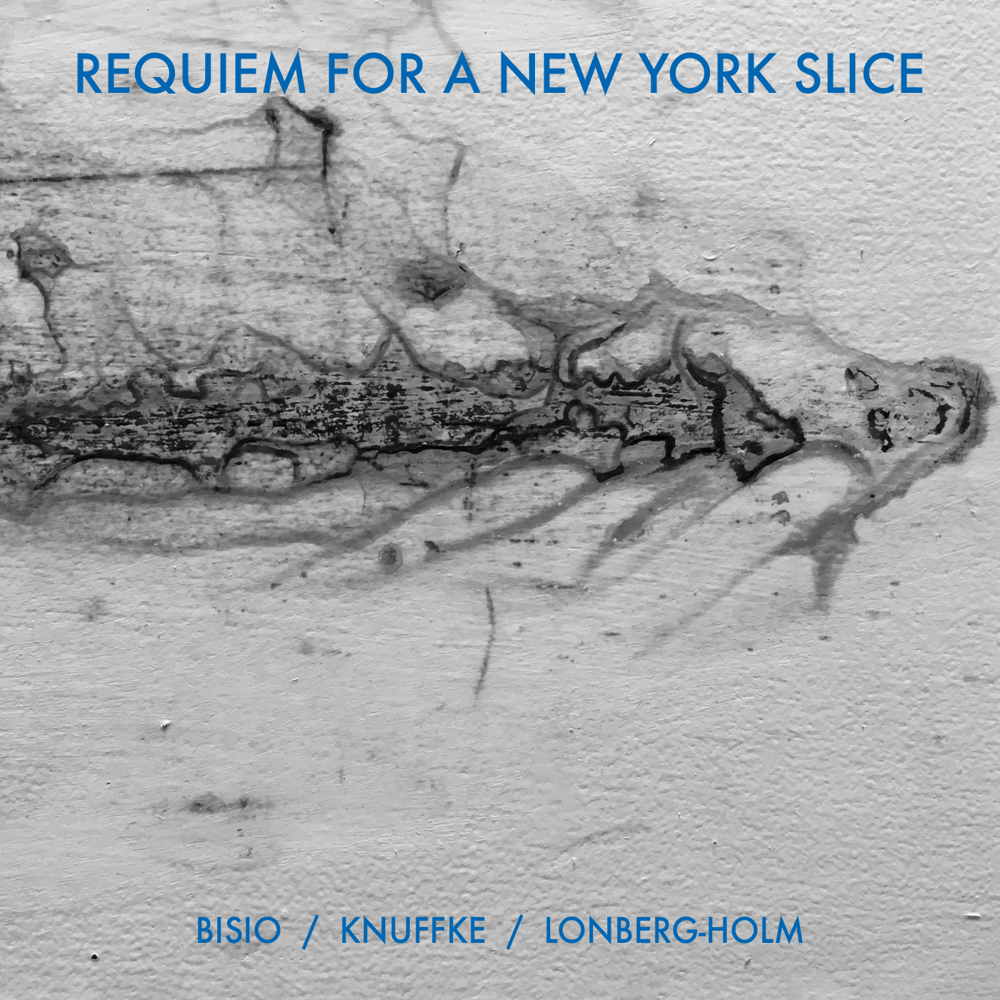 Requiem for a New York Slice by Michael Bisio / Kirk Knuffke / Fred Lonberg-Holm